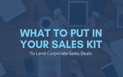 Infographic: What To Put In Your Corporate Sales Kit